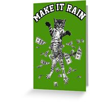 Dollar bills kitten - make it rain money cat Greeting Card