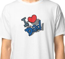 Fathers Day Present Classic T-Shirt