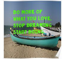 Do more of What you love. Poster