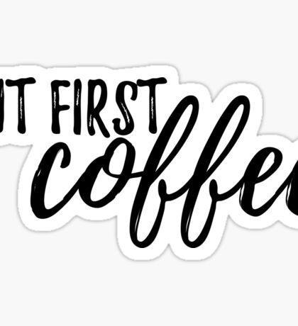 But First, COFFEE #trending Sticker