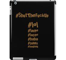 #ShutTheFuckUp iPad Case/Skin