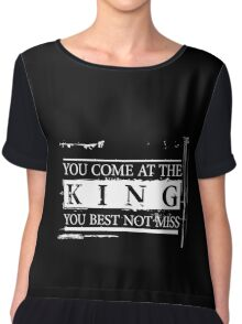 """You Come at the King, You Best Not Miss"" - The Wire (Light) Chiffon Top"