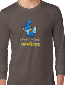 So I heard you like mudkips (I Herd U Liek Mudkipz) Long Sleeve T-Shirt