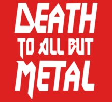 DEATH TO ALL BUT METAL Kids Tee