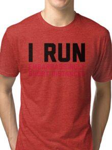 Run Short Distances Funny Quote Tri-blend T-Shirt