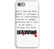 Deadrising quote shirt iPhone Case/Skin