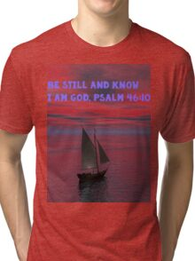 Be Still and Know I am God Tri-blend T-Shirt