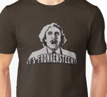 Its Fronkensteen Unisex T-Shirt