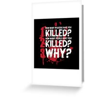How Many Walkers Have you Killed Greeting Card