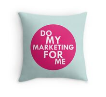 Do my Marketing for Me Throw Pillow