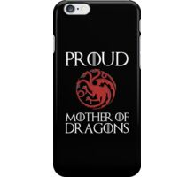 Khaleesi: Proud mother of dragons iPhone Case/Skin