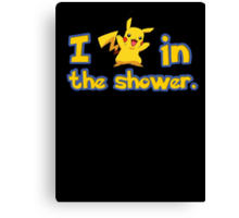 I peek at you in the shower Canvas Print