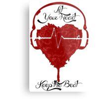 Let your Heart-beat Metal Print