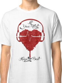 Let your Heart-beat Classic T-Shirt