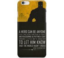 A hero can be anyone iPhone Case/Skin
