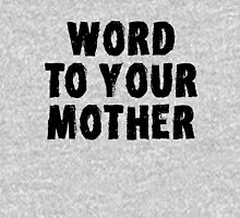 Word to Your Mother black Unisex T-Shirt