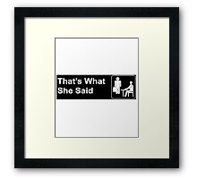 funny t-shirt, That's what she said Framed Print