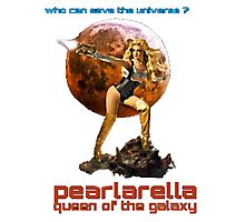 pearlarella, queen of the galaxy Photographic Print