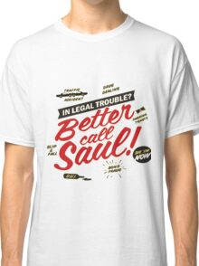 better call saul, Saul goodman, Breaking bad Classic T-Shirt