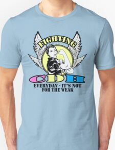 Fighting CDH everyday- it's not for the weak  Unisex T-Shirt
