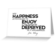 happiness, health: deprived of it occasionally - jules verne Greeting Card