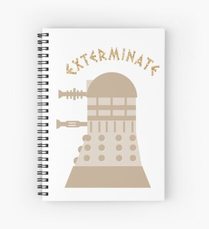 EXTERMINATE! Spiral Notebook