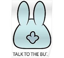 Talk To The Butt Cool Funny Bunny Cartoon  Poster