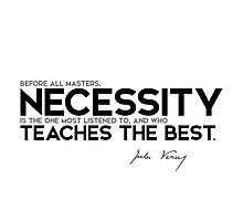 necessity is the one most listened to - jules verne Photographic Print