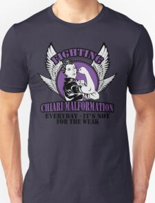 Fighting chiari malformation everyday- it not for the weak Unisex T-Shirt