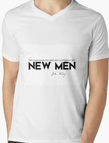 the earth does not need new continents, but new men - jules verne Mens V-Neck T-Shirt