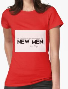 the earth does not need new continents, but new men - jules verne Womens Fitted T-Shirt