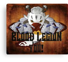 Blood Legion Wants YOU! Canvas Print