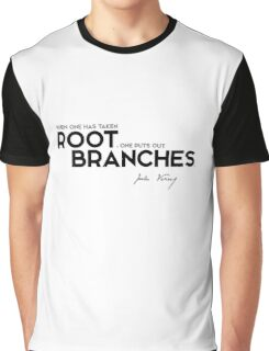 when one has taken root, one puts out branches - jules verne Graphic T-Shirt