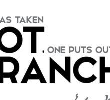 when one has taken root, one puts out branches - jules verne Sticker