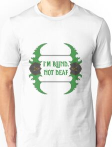 Im blind, not deaf - Dual-Blades Unisex T-Shirt