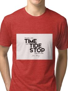 trains, like time and tide, stop for no one - jules verne Tri-blend T-Shirt