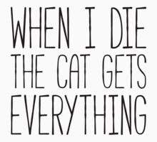 Cat Gets Everything Funny Quote Kids Tee