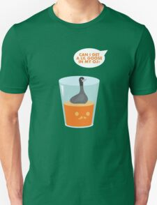 CAN I GET A LIL GOOSE IN MY OJ? T-Shirt