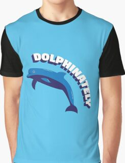 Dolphinately Graphic T-Shirt