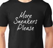More Sneakers Please - White Unisex T-Shirt
