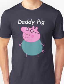 Daddy Pig  Unisex T-Shirt
