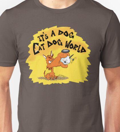 It's a Dog Eat Dog World Unisex T-Shirt
