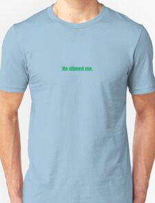 Ghostbusters - He Slimed Me - Green Font T-Shirt