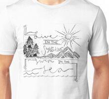 Live in the Sunshine, Swim in the Sea Unisex T-Shirt
