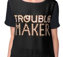 Trouble Maker Chiffon Top
