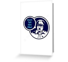 Dad's Army, Don't tell him Pike Greeting Card