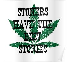 """""""Stoners have the best stories."""" Poster"""