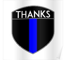 POLICE COPS THANKS THIN BLUE LINE SUPPORT CREST LAW ENFORCEMENT SHERIFF Poster