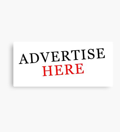 Hey, Advertise Here Canvas Print