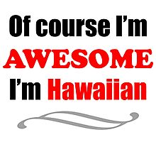 Hawaii Is Awesome Photographic Print